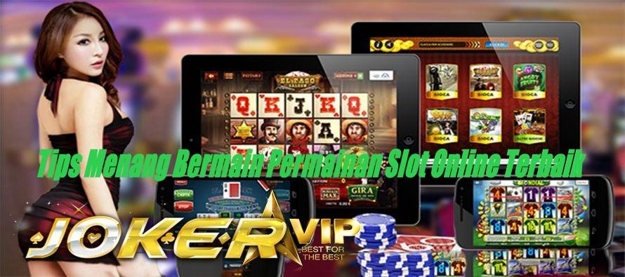 Tips Menang Bermain Permainan Slot Online Terbaik